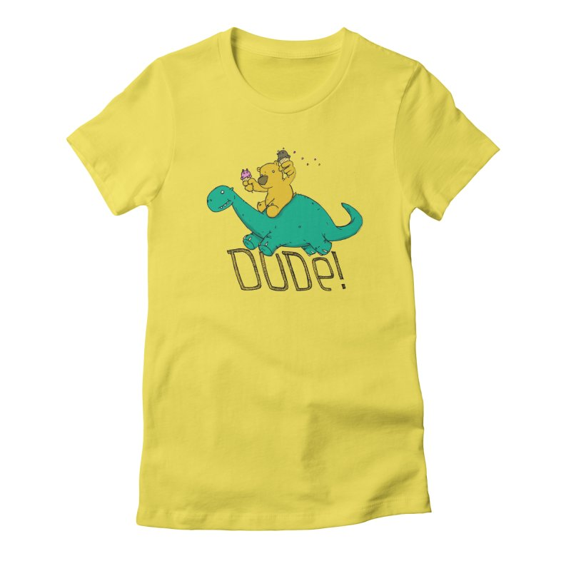 Dude! Women's Fitted T-Shirt by Chris Williams' Artist Shop