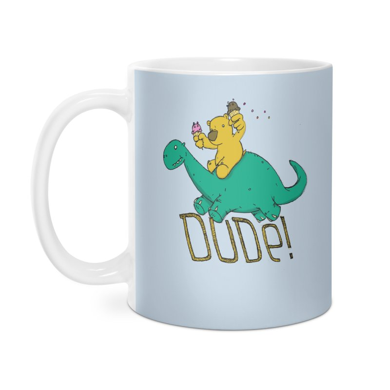 Dude! Accessories Mug by Chris Williams' Artist Shop