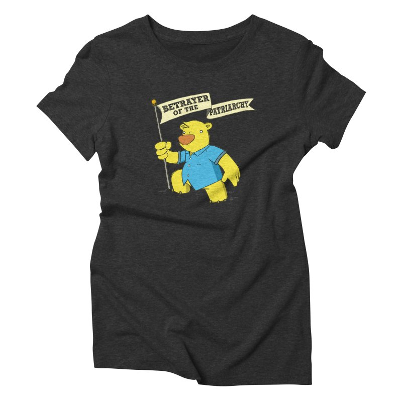 Betrayer of the Patriarchy! Women's Triblend T-Shirt by Chris Williams' Artist Shop