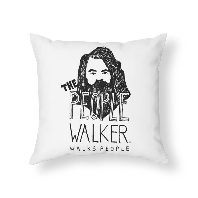 The People Walker™ Home Throw Pillow by Chuck McCarthy's Artist Shop