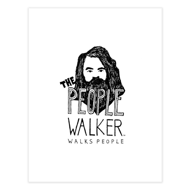 The People Walker™ Home Fine Art Print by Chuck McCarthy's Artist Shop