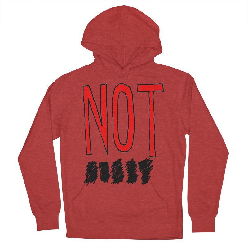 NOT Men's Pullover Hoody by Chuck McCarthy's Artist Shop
