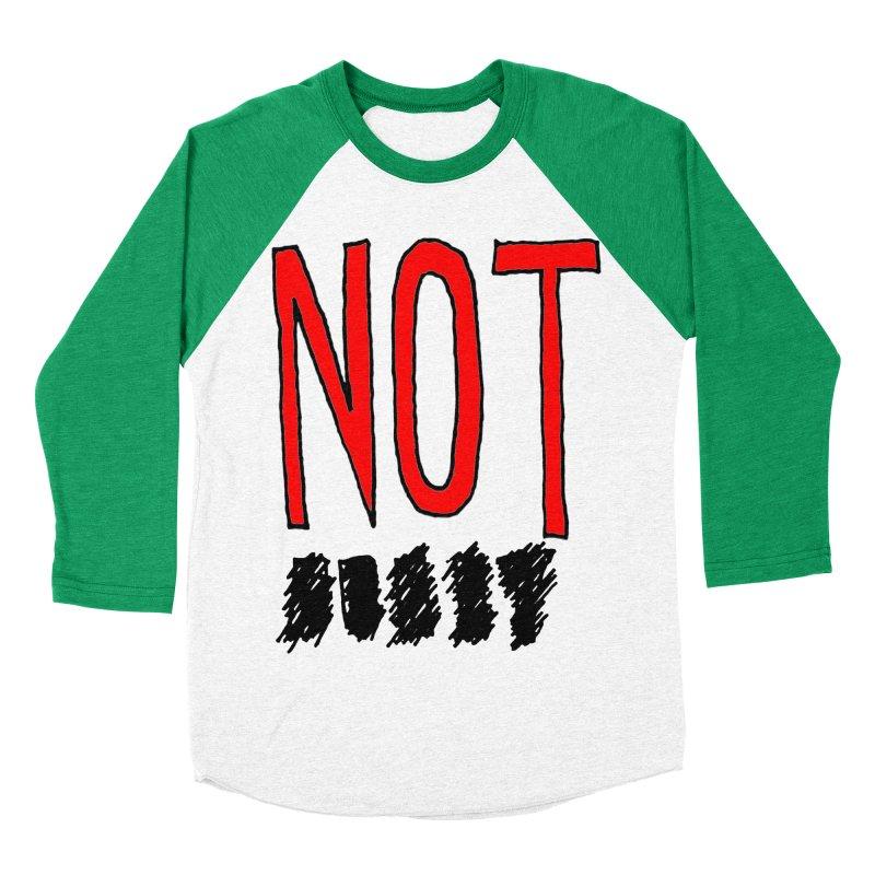 NOT Women's Baseball Triblend T-Shirt by Chuck McCarthy's Artist Shop