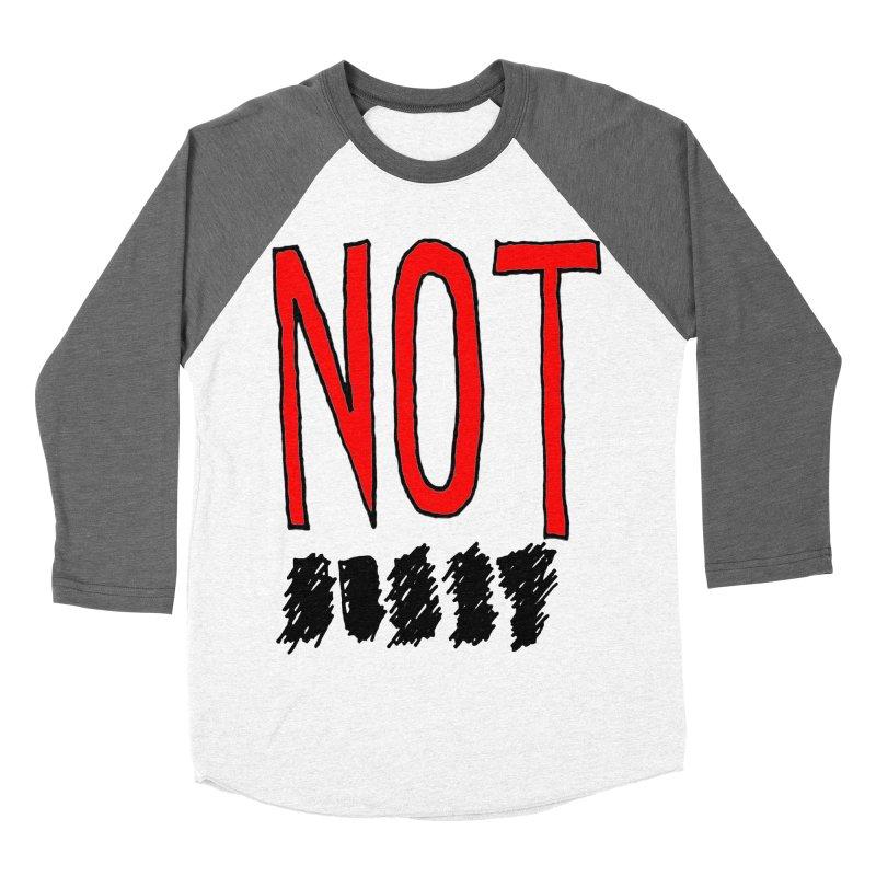 NOT Men's Baseball Triblend T-Shirt by Chuck McCarthy's Artist Shop
