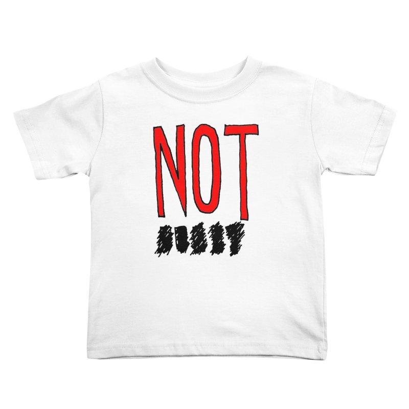 NOT Kids Toddler T-Shirt by Chuck McCarthy's Artist Shop