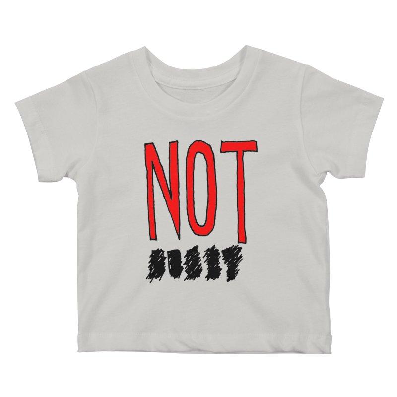 NOT Kids Baby T-Shirt by Chuck McCarthy's Artist Shop