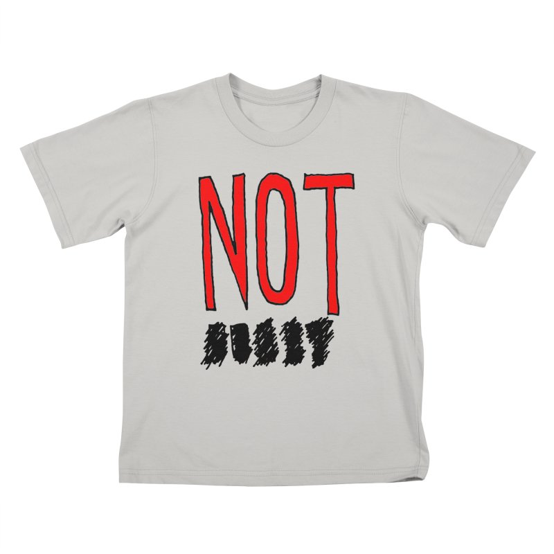 NOT Kids T-Shirt by Chuck McCarthy's Artist Shop