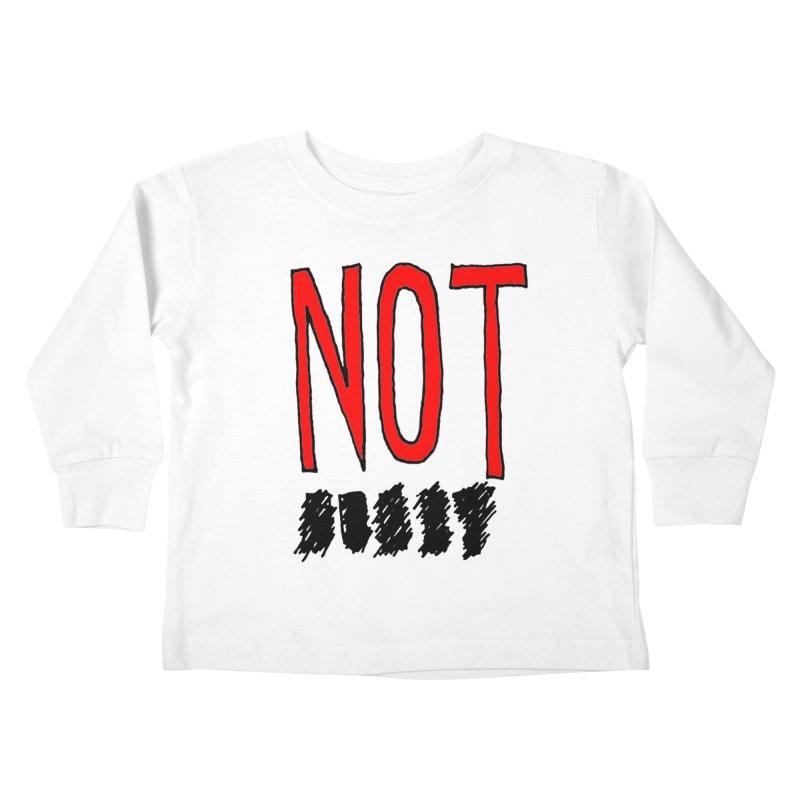 NOT Kids Toddler Longsleeve T-Shirt by Chuck McCarthy's Artist Shop