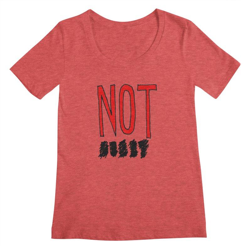 NOT Women's Scoopneck by Chuck McCarthy's Artist Shop