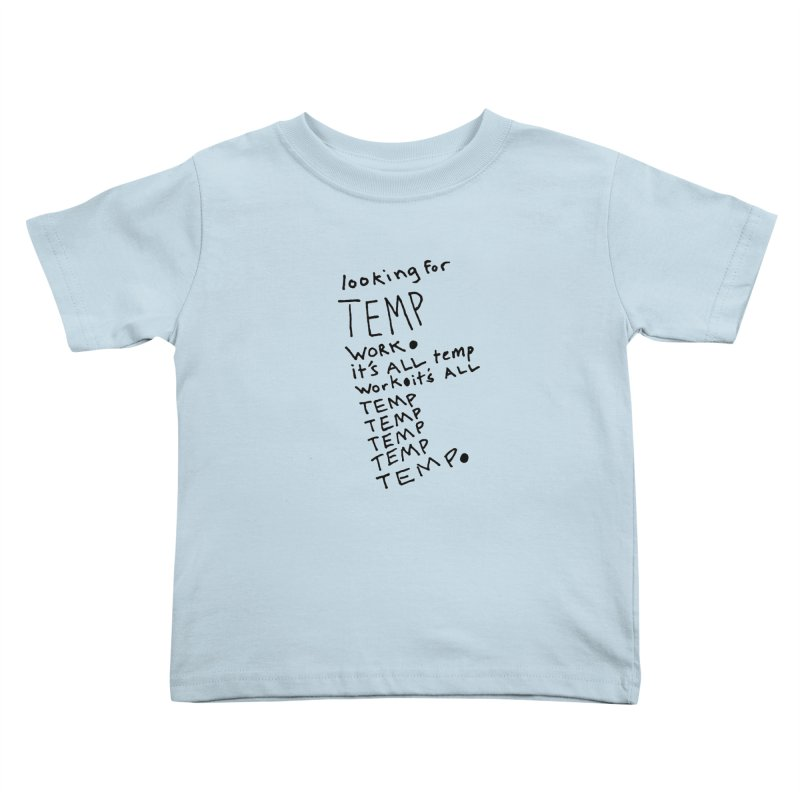 It's All Temporary Kids Toddler T-Shirt by Chuck McCarthy's Artist Shop