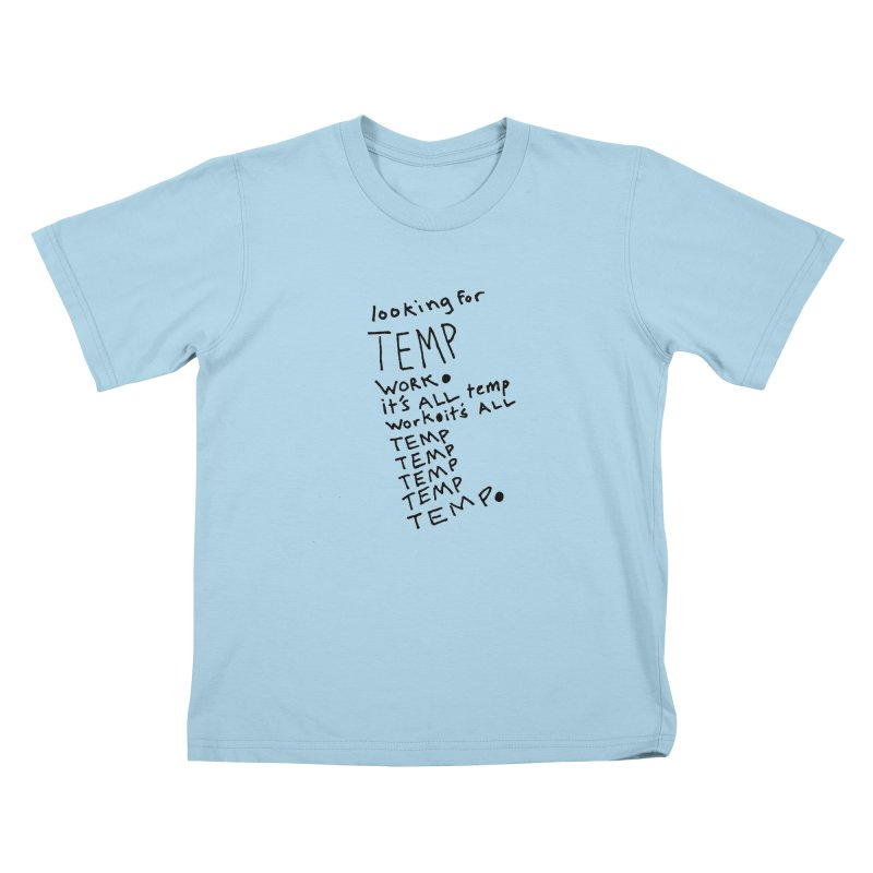 It's All Temporary Kids T-Shirt by Chuck McCarthy's Artist Shop