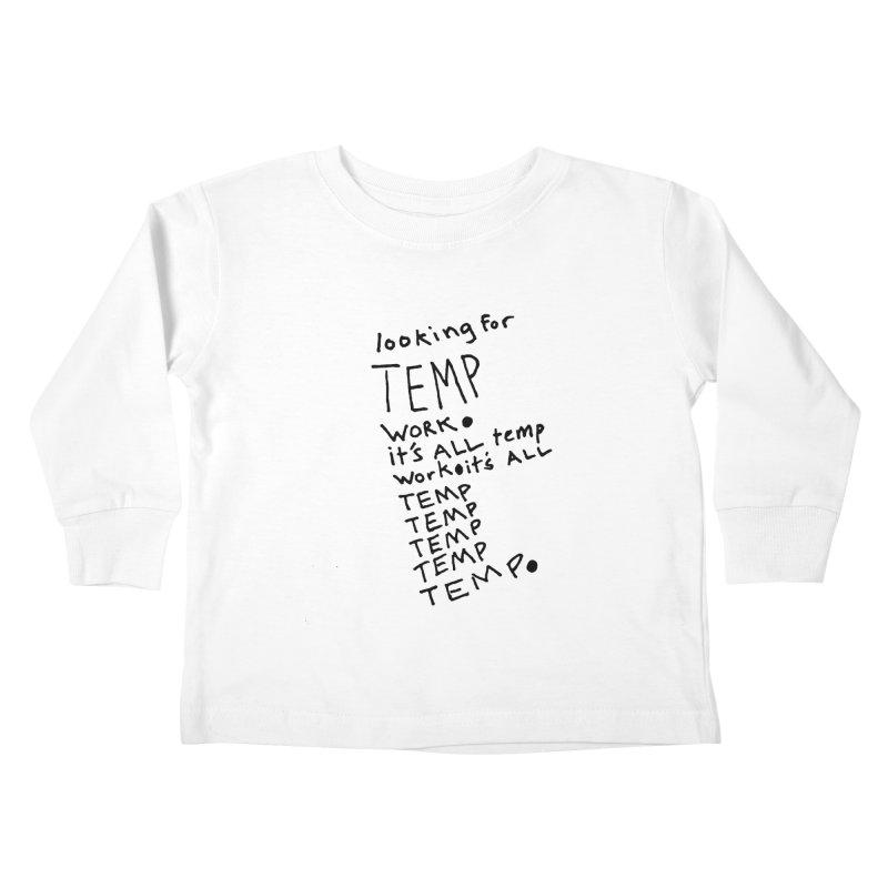 It's All Temporary Kids Toddler Longsleeve T-Shirt by Chuck McCarthy's Artist Shop