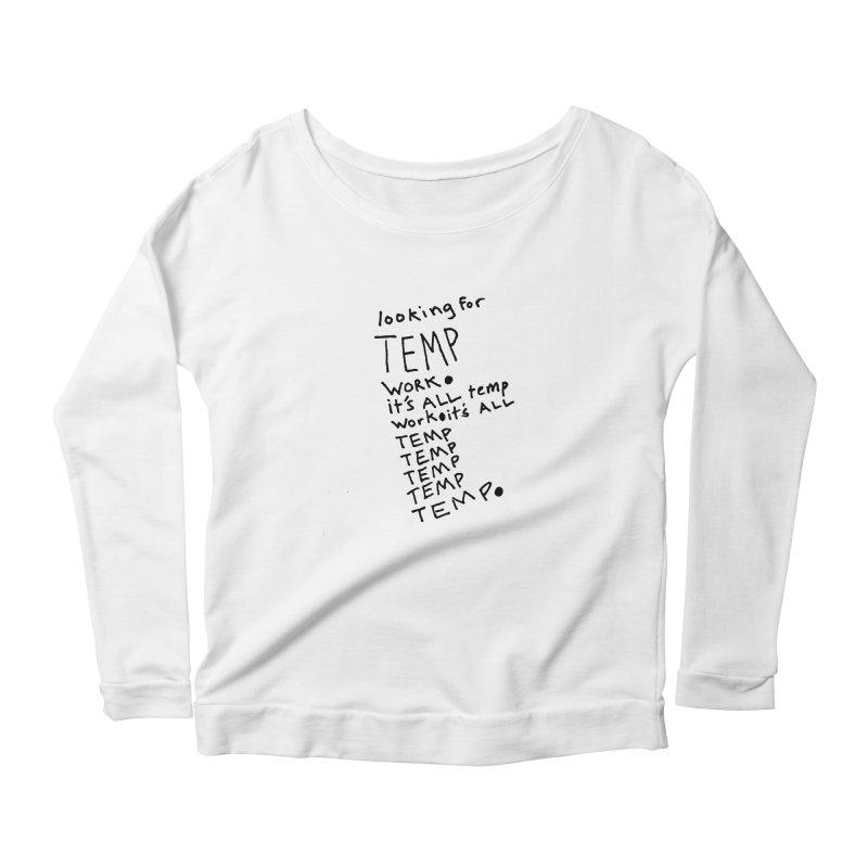 It's All Temporary Women's Scoop Neck Longsleeve T-Shirt by Chuck McCarthy's Artist Shop