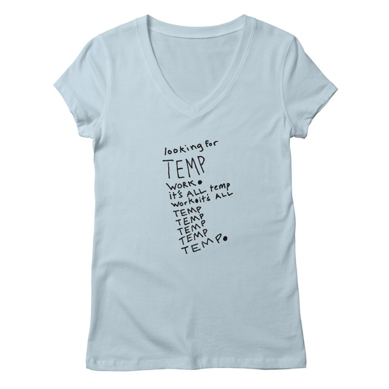 It's All Temporary Women's V-Neck by Chuck McCarthy's Artist Shop
