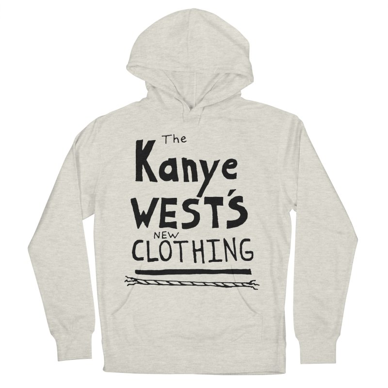 The Kanye West's New Clothing Women's Pullover Hoody by Chuck McCarthy's Artist Shop
