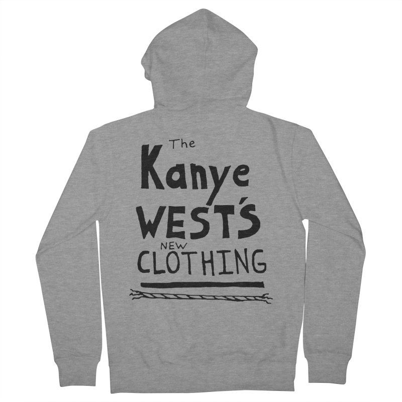 The Kanye West's New Clothing Women's Zip-Up Hoody by Chuck McCarthy's Artist Shop
