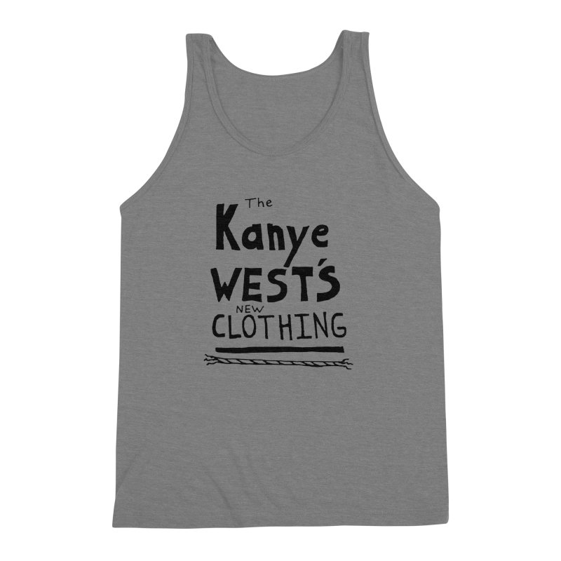 The Kanye West's New Clothing Men's Triblend Tank by Chuck McCarthy's Artist Shop