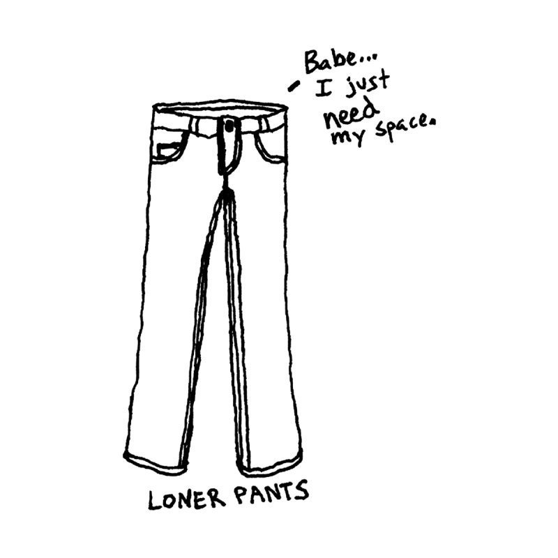 Loner Pants by Chuck McCarthy's Artist Shop