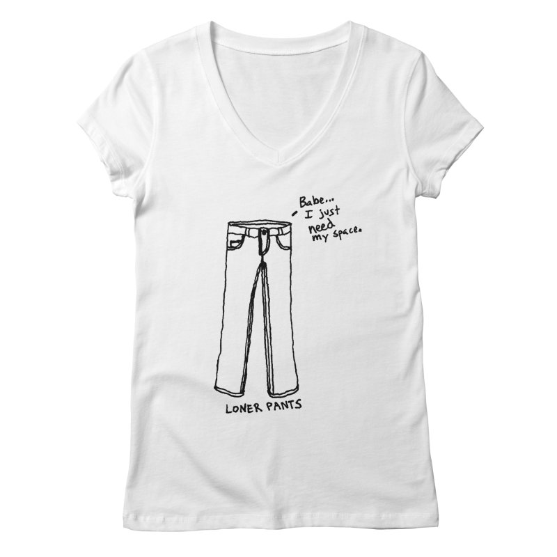 Loner Pants Women's V-Neck by Chuck McCarthy's Artist Shop
