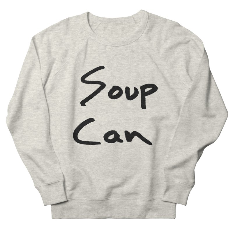 Soup Can Women's French Terry Sweatshirt by Chuck McCarthy's Artist Shop
