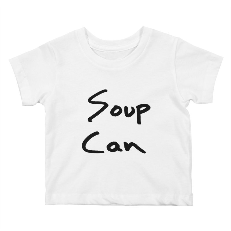 Soup Can Kids Baby T-Shirt by Chuck McCarthy's Artist Shop