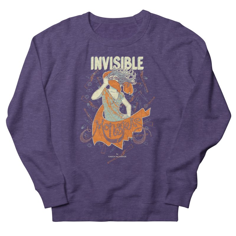 Invisible Monsters Women's Sweatshirt by The Official ChuckPalahniuk.net Shop