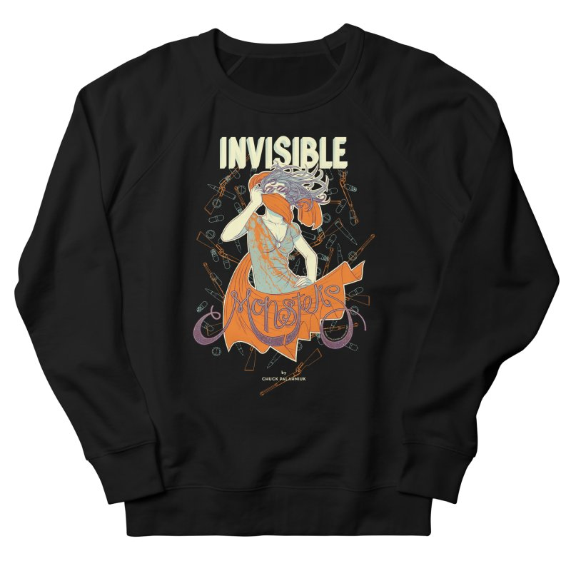 Invisible Monsters Men's French Terry Sweatshirt by The Official ChuckPalahniuk.net Shop