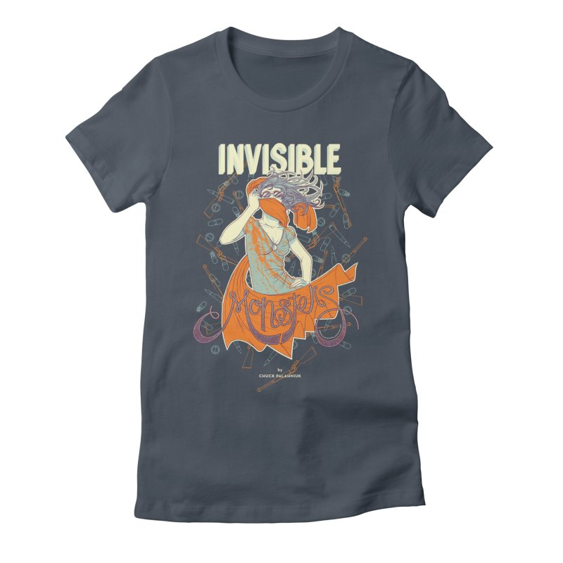 Invisible Monsters Women's Fitted T-Shirt by The Official ChuckPalahniuk.net Shop