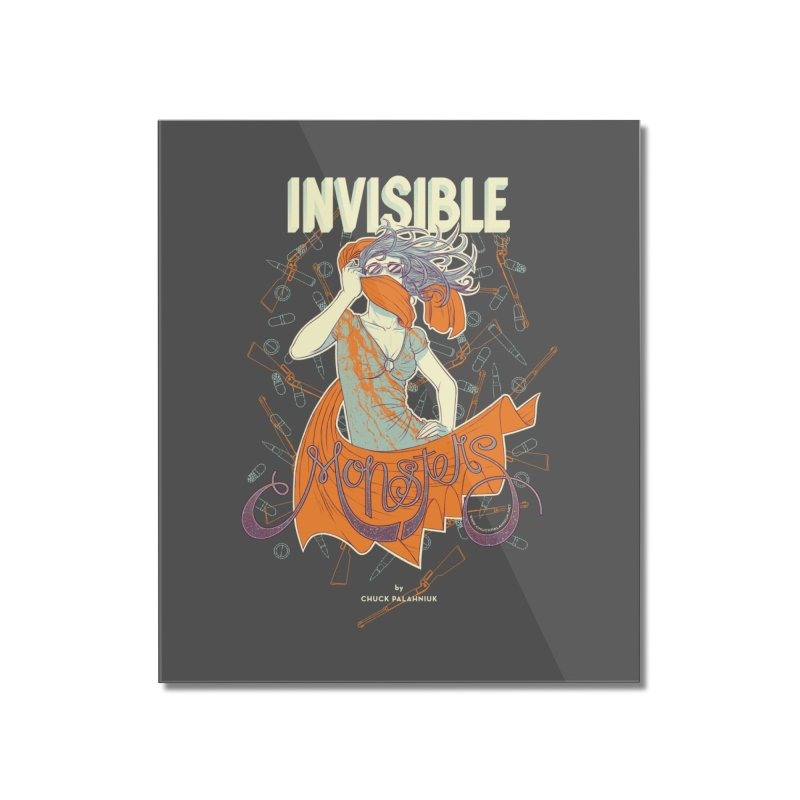 Invisible Monsters Home Mounted Acrylic Print by The Official ChuckPalahniuk.net Shop