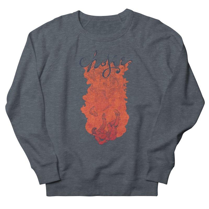 Choke Women's French Terry Sweatshirt by The Official ChuckPalahniuk.net Shop