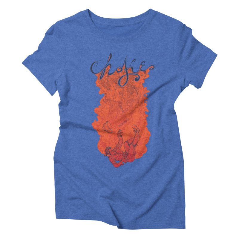 Choke Women's Triblend T-Shirt by The Official ChuckPalahniuk.net Shop
