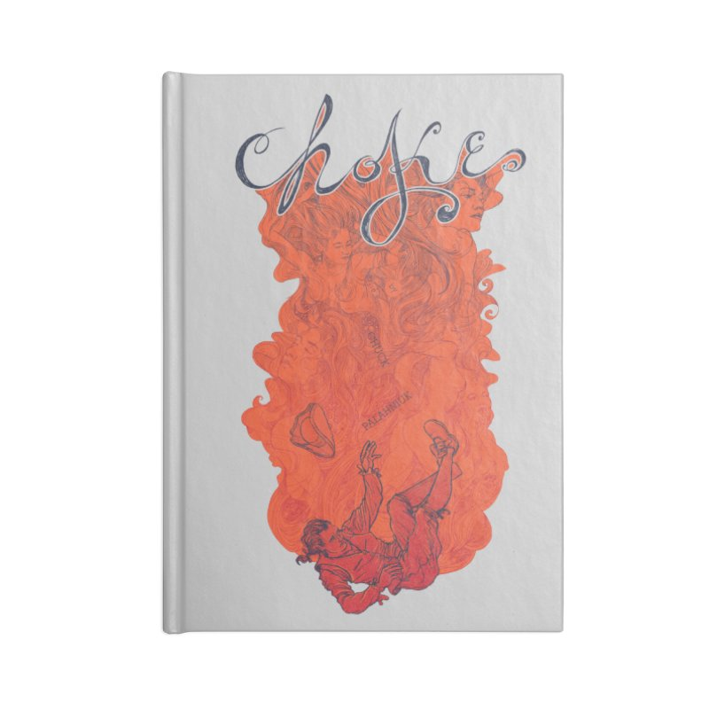 Choke Accessories Notebook by The Official ChuckPalahniuk.net Shop