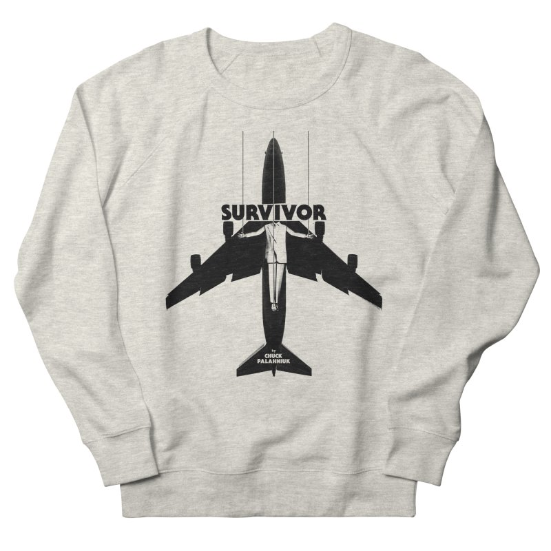 Survivor Women's French Terry Sweatshirt by The Official ChuckPalahniuk.net Shop
