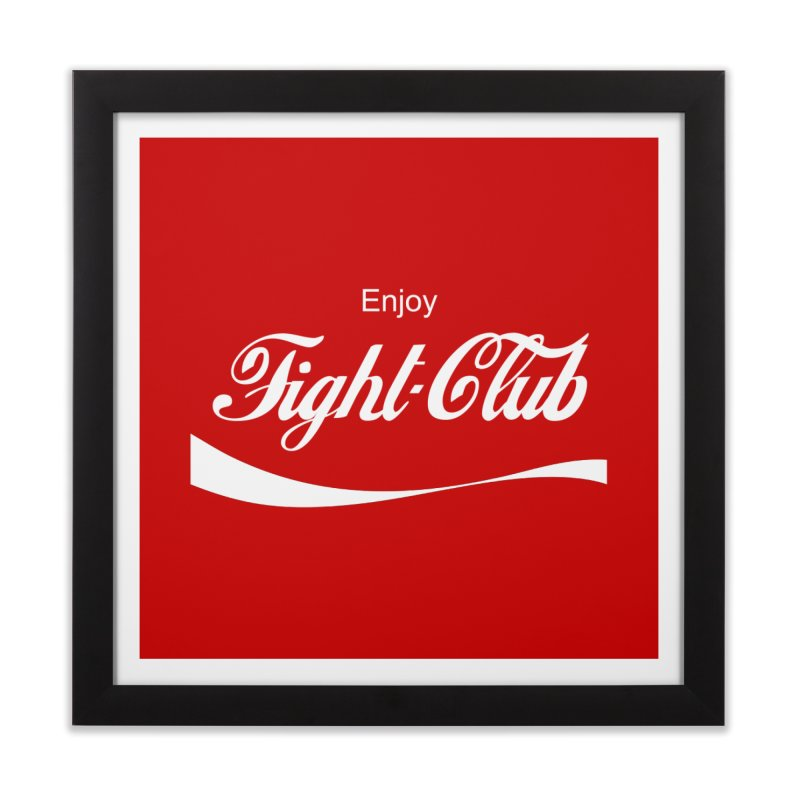 Enjoy Fight Club Home Framed Fine Art Print by The Official ChuckPalahniuk.net Shop