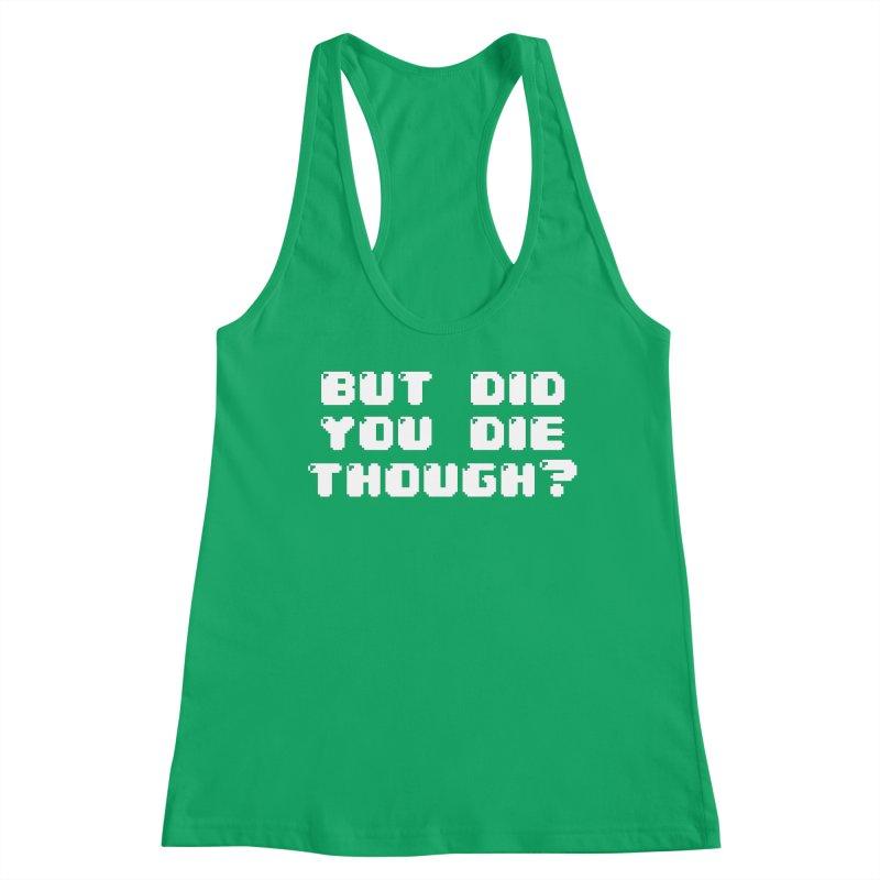But Did You Die Though?? Women's Tank by TheAngieChu Merch Shoppe