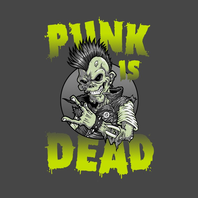 Punk Is Dead by chumpmagic's Artist Shop