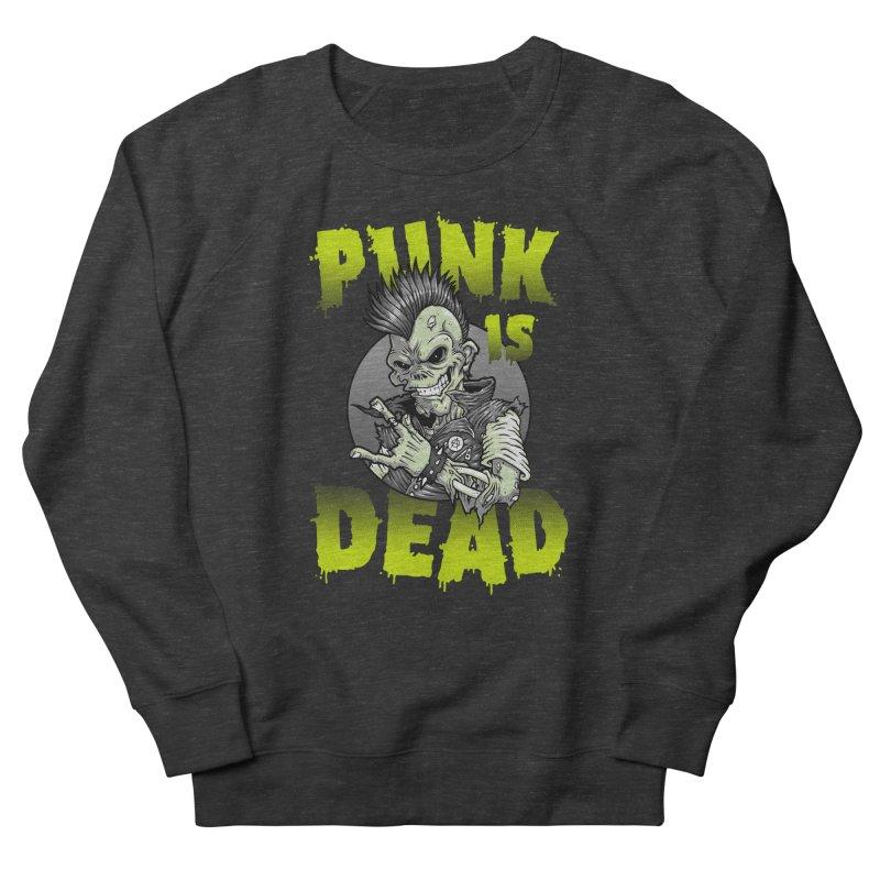 Punk Is Dead Women's Sweatshirt by chumpmagic's Artist Shop