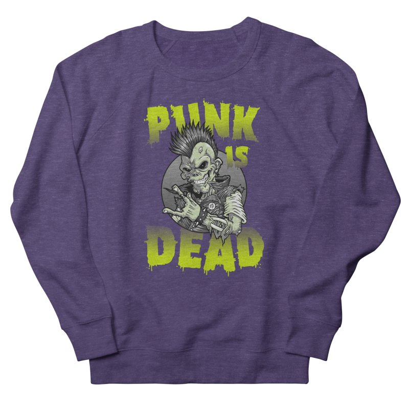Punk Is Dead Women's Sweatshirt by chumpmagic's Artist Shop
