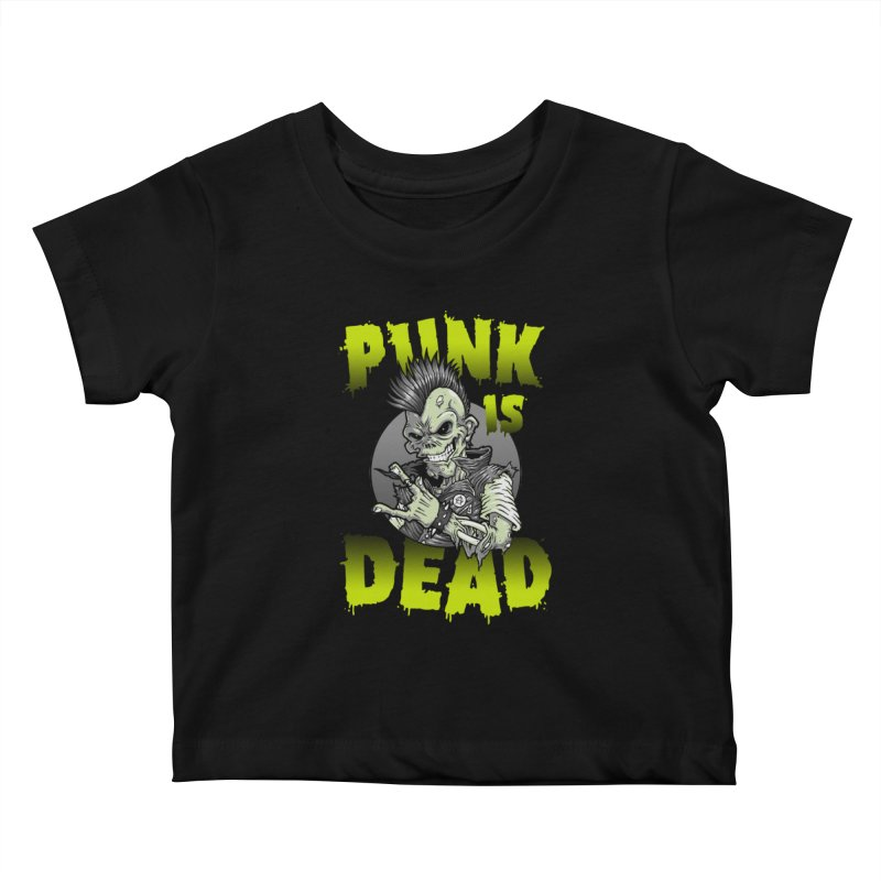 Punk Is Dead Kids Baby T-Shirt by chumpmagic's Artist Shop