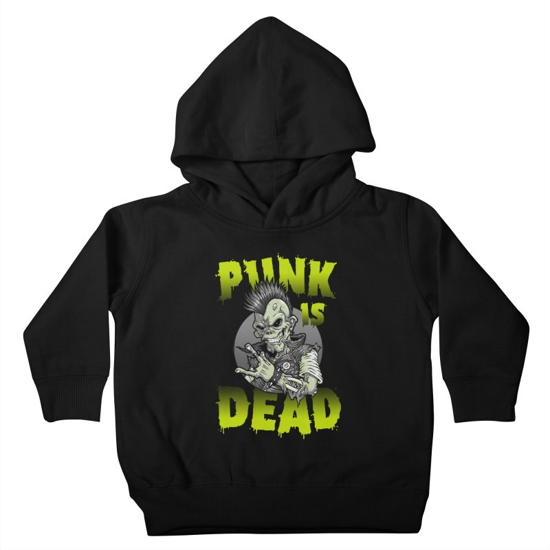 Punk Is Dead Kids Toddler Pullover Hoody by chumpmagic's Artist Shop