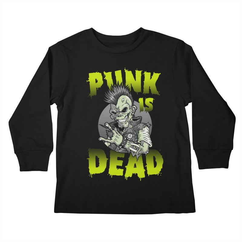 Punk Is Dead Kids Longsleeve T-Shirt by chumpmagic's Artist Shop