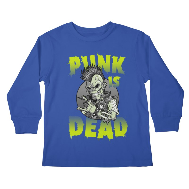 Punk Is Dead Kids Longsleeve T-Shirt by chumpmagic's Artist Shop