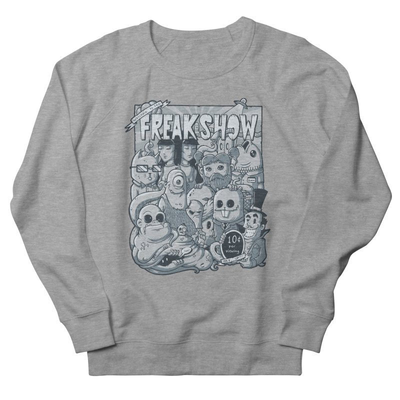The Freak Show (10 cent per viewing) Women's Sweatshirt by chumpmagic's Artist Shop