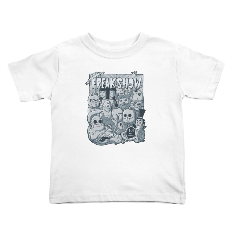 The Freak Show (10 cent per viewing) Kids Toddler T-Shirt by chumpmagic's Artist Shop