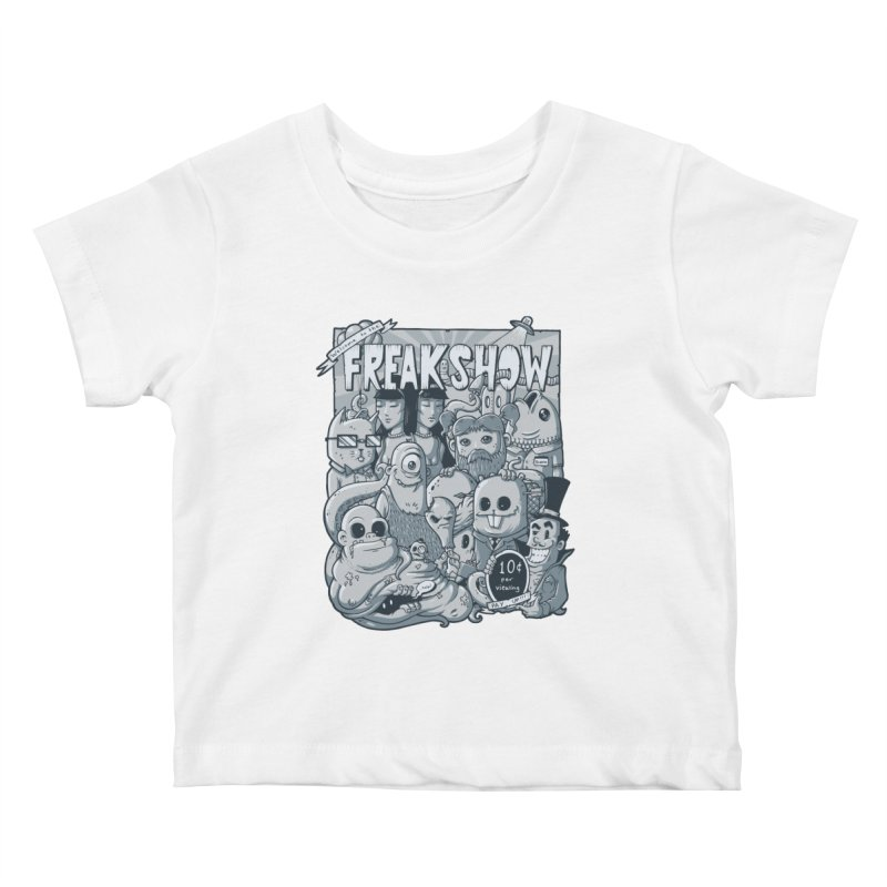 The Freak Show (10 cent per viewing) Kids Baby T-Shirt by chumpmagic's Artist Shop
