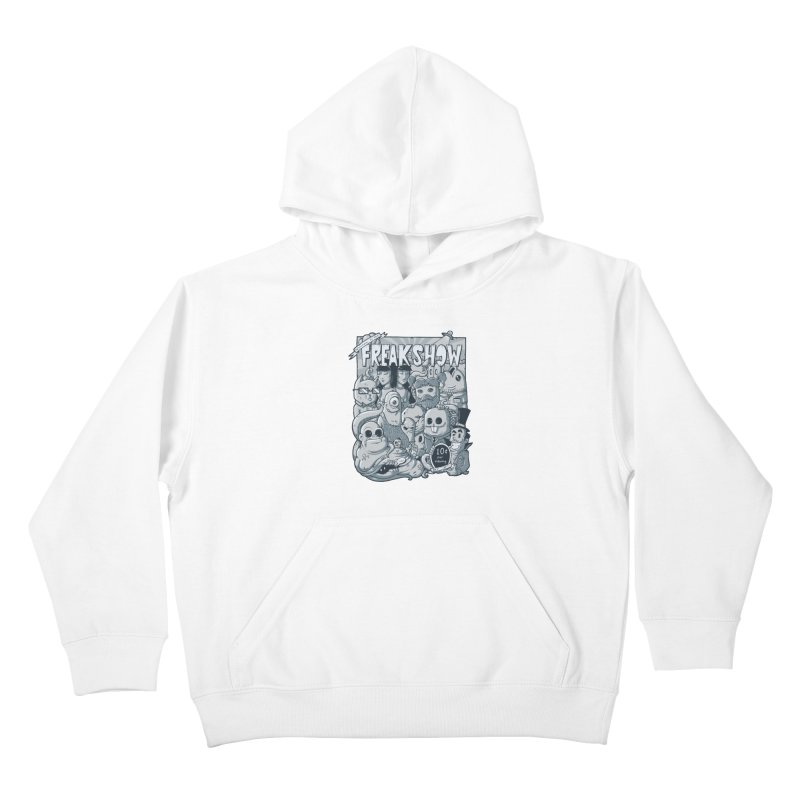 The Freak Show (10 cent per viewing) Kids Pullover Hoody by chumpmagic's Artist Shop