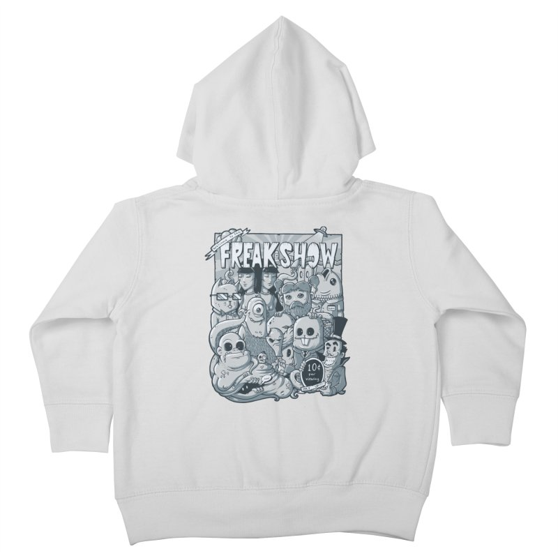 The Freak Show (10 cent per viewing) Kids Toddler Zip-Up Hoody by chumpmagic's Artist Shop