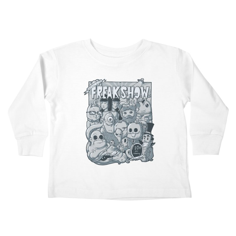 The Freak Show (10 cent per viewing) Kids Toddler Longsleeve T-Shirt by chumpmagic's Artist Shop