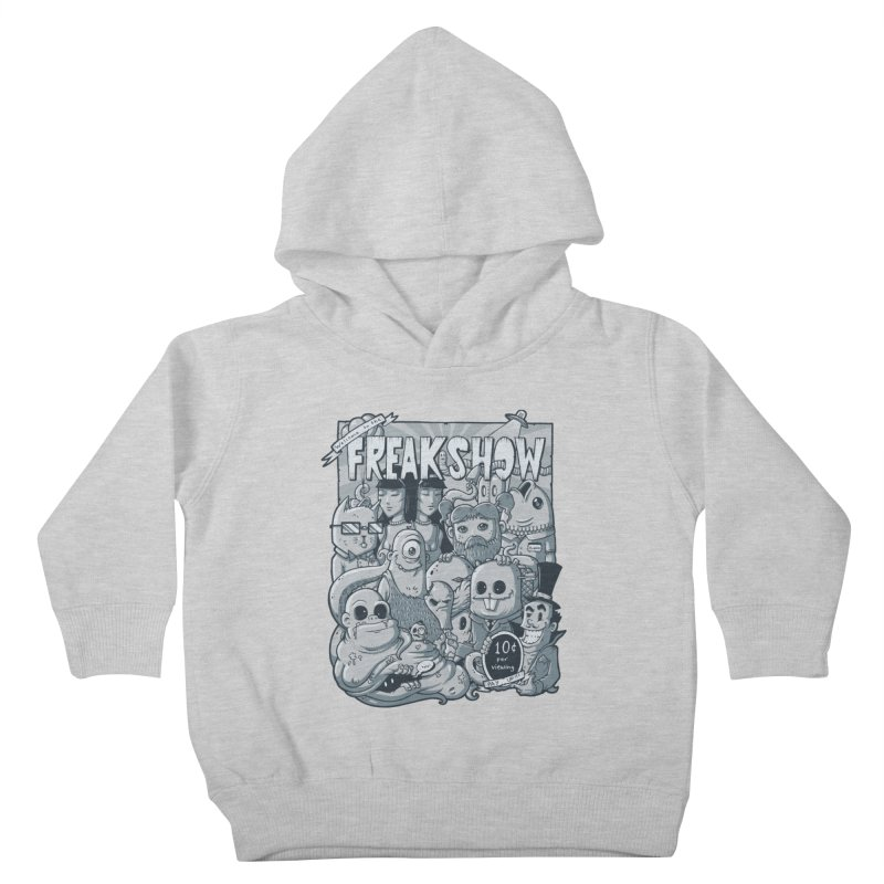 The Freak Show (10 cent per viewing) Kids Toddler Pullover Hoody by chumpmagic's Artist Shop