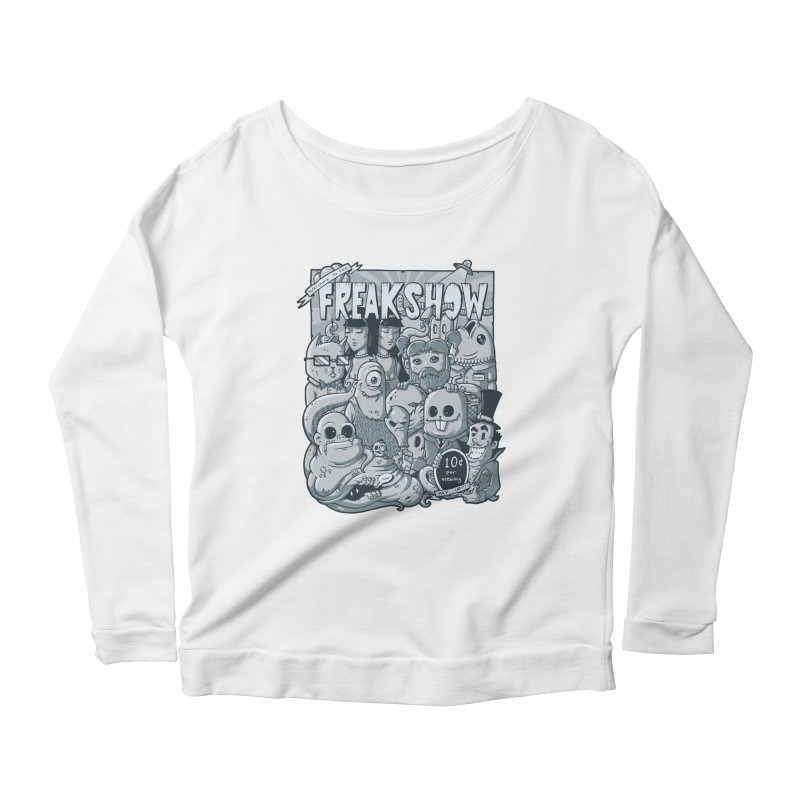 The Freak Show (10 cent per viewing) Women's Longsleeve Scoopneck  by chumpmagic's Artist Shop